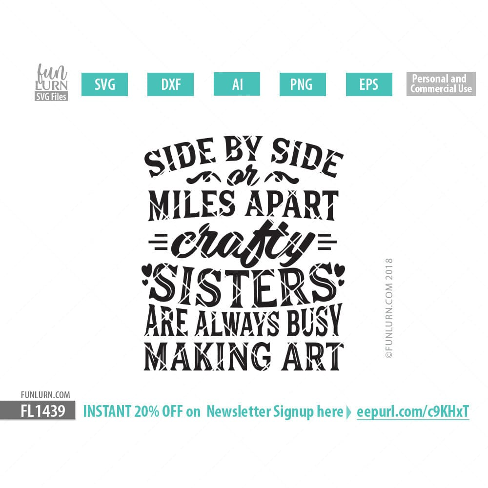 d68b92c2afd67 Side by side or miles apart crafty sisters are always busy making art SVG