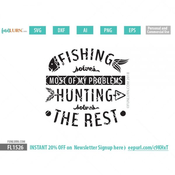 Fishing solves most of my problems hunting solves the rest SVG