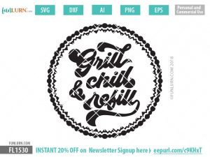Grill Chill and Refill svg