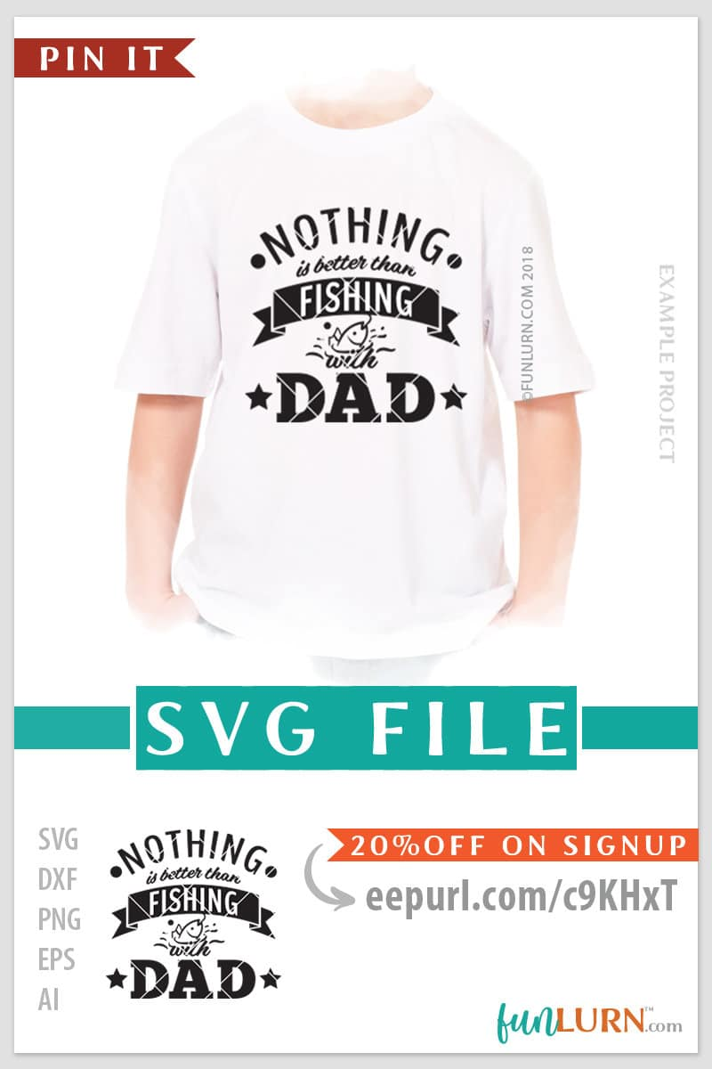 Download Nothing Is Better Than Fishing With Dad Fishing Svg Funlurn