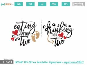 Eating for two svg, Drinking for two svg