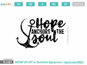 Hope anchors the soul svg