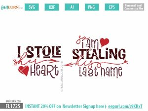 I stole her heart SVG, so I am stealing is last name SVG