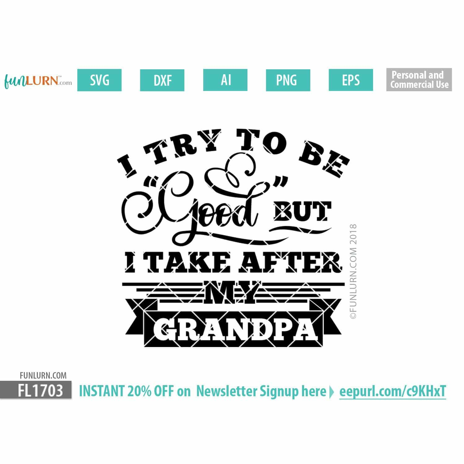 Free Here are some father's day gift ideas for grandpa, including engraved and personalized gifts to useful everyday items from amazon that you can shop to help you find the best gift for your grandpa this father's day, take a look at our list that offers a mix of totally customizable gifts and small presents. I Try To Be Good But I Take After My Grandpa Svg Funlurn SVG, PNG, EPS, DXF File