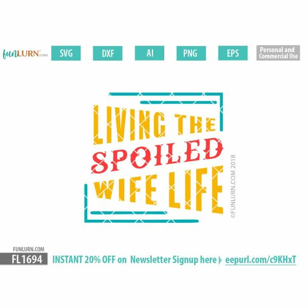 Living the spoiled wife life svg