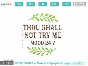Thou shall not try me mood 24 7 SVG