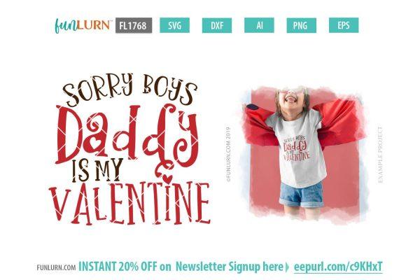Sorry Boys Daddy is my Valentine