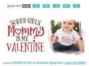 Sorry Girls Mommy is my Valentine