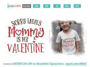 Sorry Ladies Mommy is my Valentine