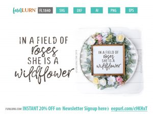 In a field of roses she is a wildflower svg