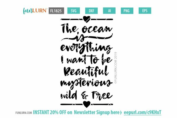 The ocean is everything I want to be, beautiful, mysterious, wild and free
