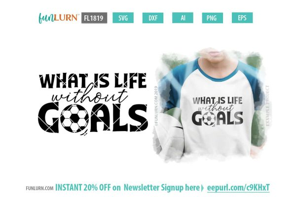 What is life without Goals- Soccer