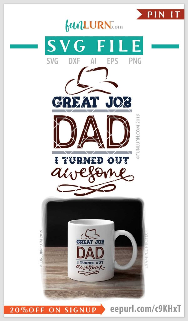 Great Job Dad I turned out awesome svg