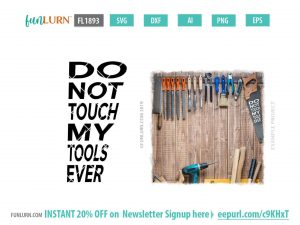 Do not touch my tools ever SVG