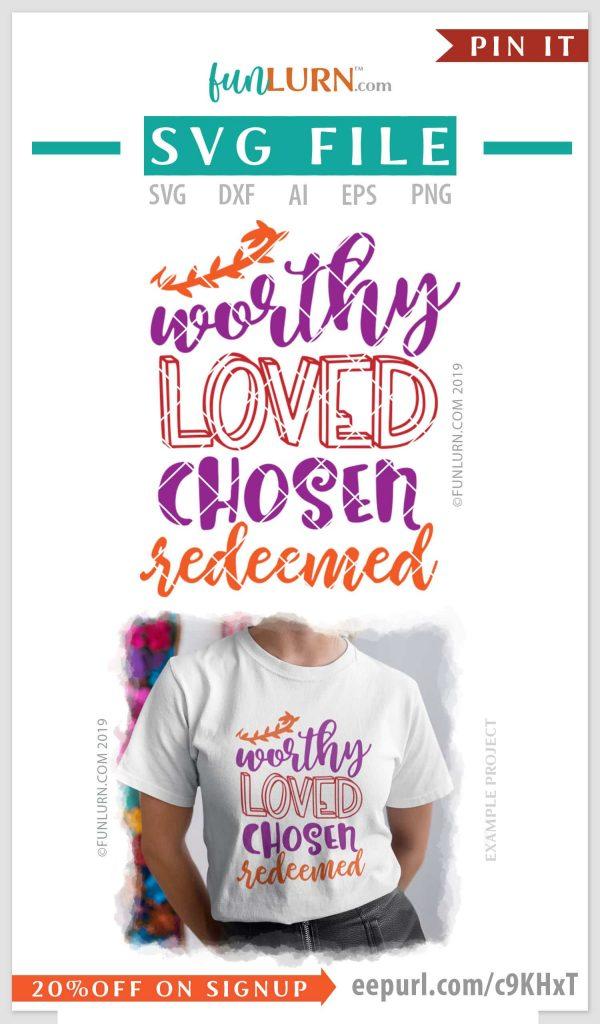 Worthy loved chosen redeemed