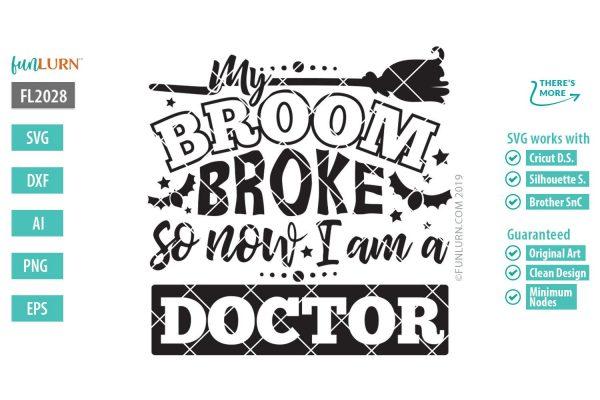 My broom broke so now I am a doctor
