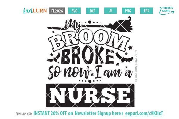 My broom broke so now I am a nurse