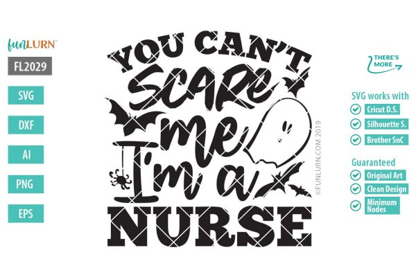 You cant scare me I am a nurse