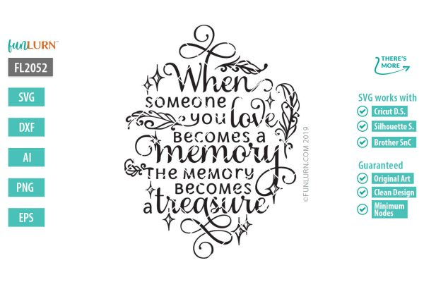 When someone you love becomes a memory that memory becomes a treasure svg